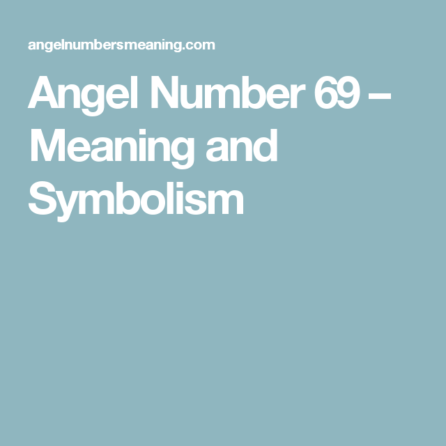 Angel Number 69 Meaning And Symbolism Spiritualityaffirmations