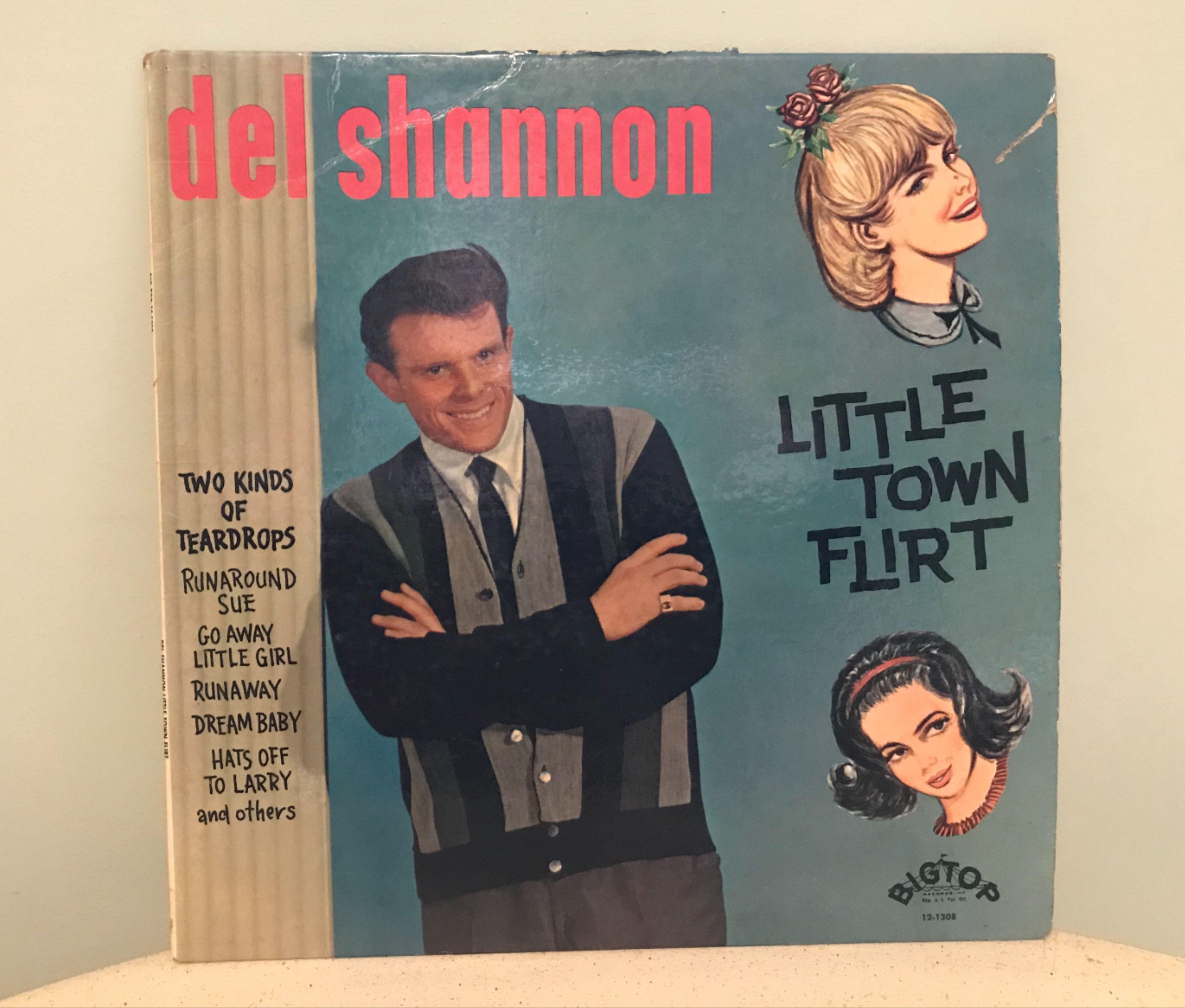 Del Shannon Album Little Town Flirt Vintage Run Around Sue Hey Little Girl Runaway Go Away Little Girl Rock N Roll 1963 Lp Big Top Record In 2020 Hey Little Girl
