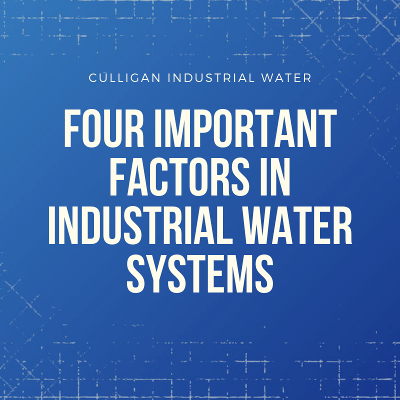 Four Important Factors In Industrial Water Systems Water Systems Reverse Osmosis System Reverse Osmosis Water System