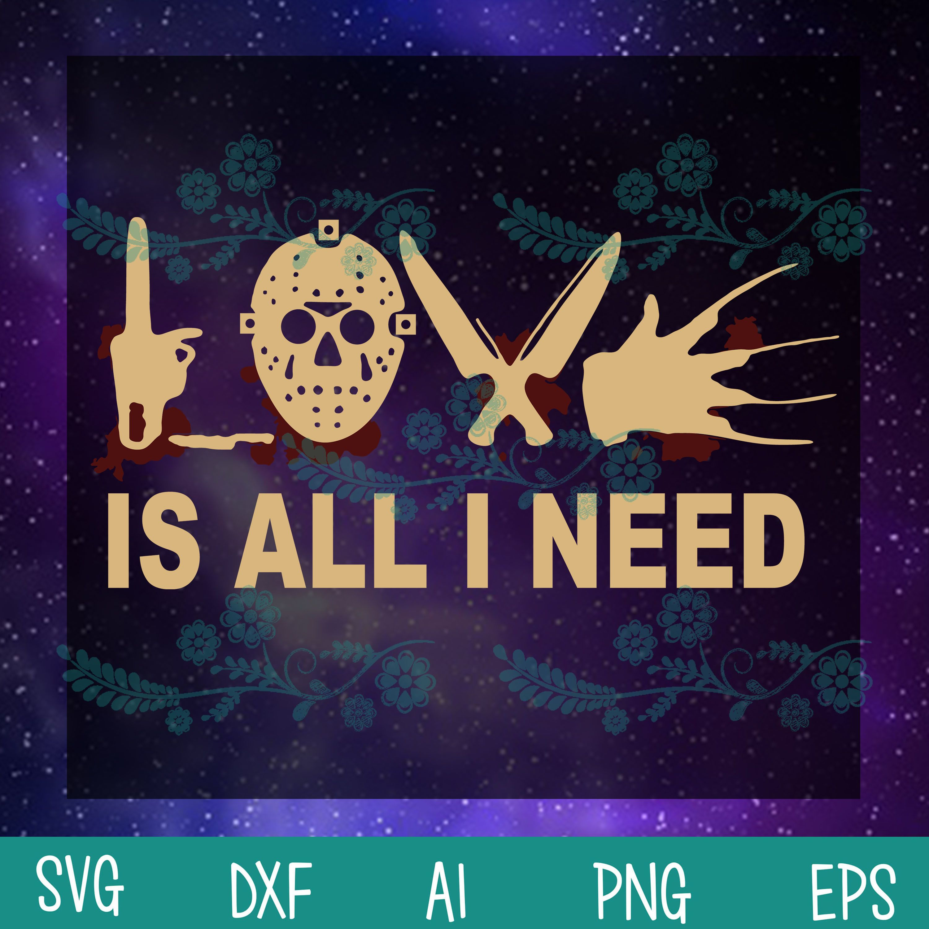 File Digital Love is all I need Halloween Horror Svg
