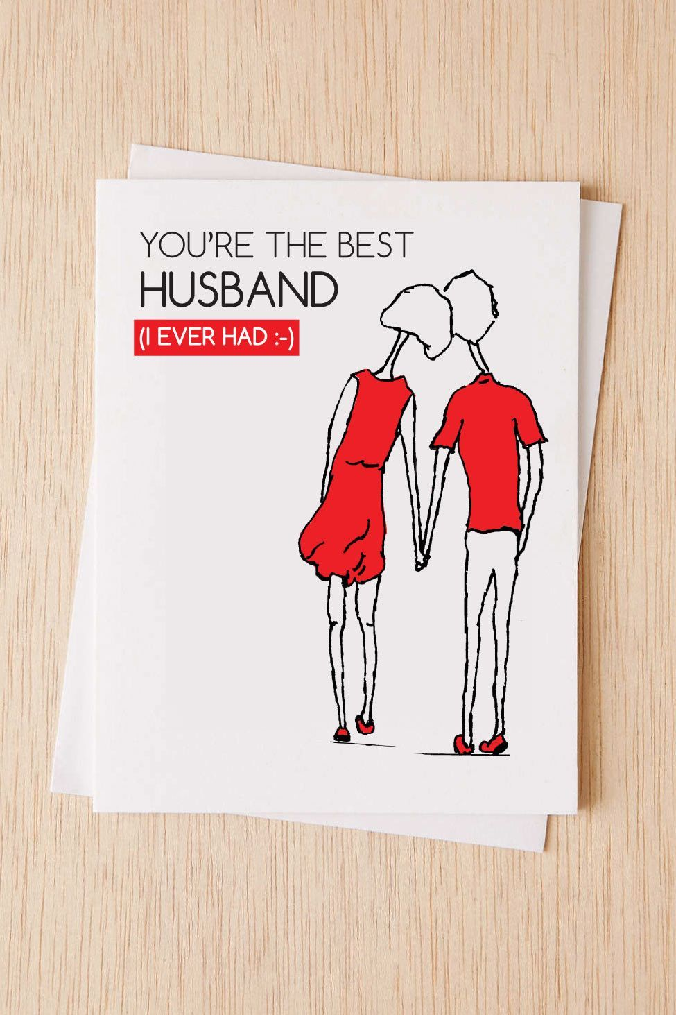 """Anniversary Card, """"You're the best husband (I ever had"""