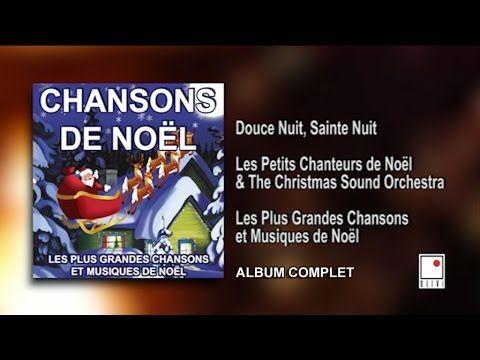 Les Petits Chanteurs De Noel Les Plus Grandes Chansons De Noel 24 Titres Album Complet Chanson De Noel Musique De Noel Chanson