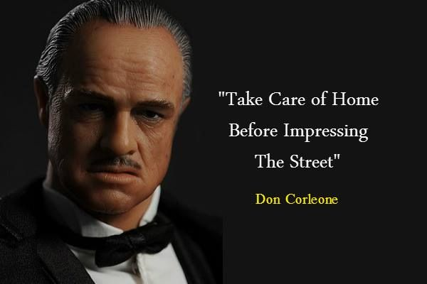 Quotes About The Streets From Gangsters: Take Care Of Home Before Impressing The Street. -Don