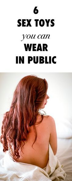 6 Sex Toys You Can Wear in Public.