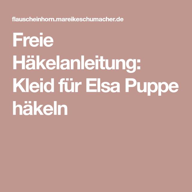 Freie Häkelanleitung: Kleid für Elsa Puppe häkeln | Muster ...
