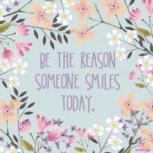 Afbeeldingsresultaat voor be the reason someone smiles today