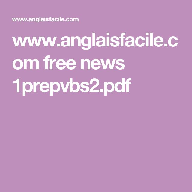 www.anglaisfacile.com free news 1prepvbs2.pdf
