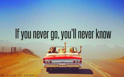 If you never go, you'll never know #roadtrip