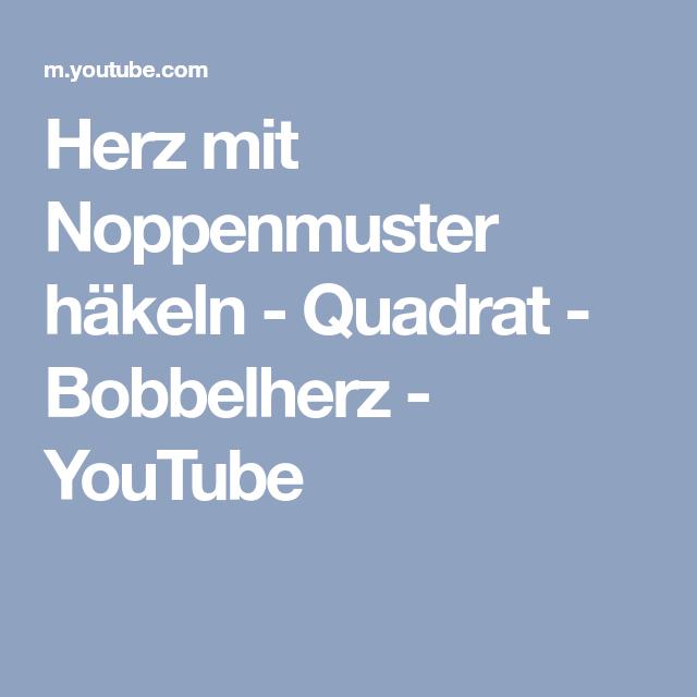 Herz mit Noppenmuster häkeln - Quadrat - Bobbelherz - YouTube ...