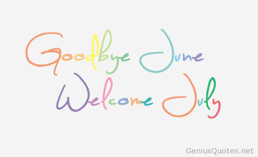 Welcome July Quotes, Welcome July, Month of July, Hello July