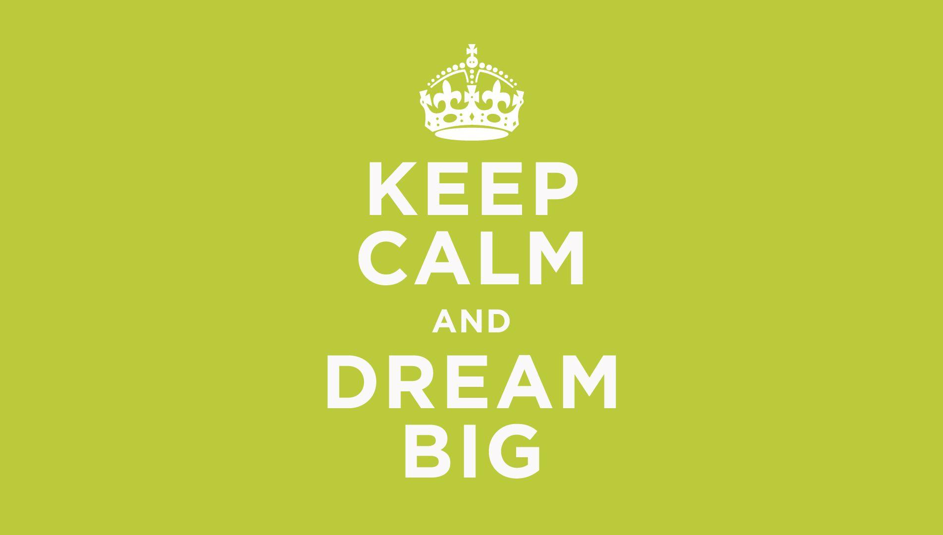 Merveilleux Keep Calm Dream Quotes Background HD Wallpaper