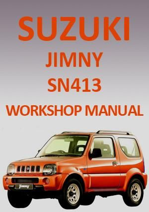 Suzuki Jimny Sn413 1998 2010 Workshop Manual Suzuki Jimny Suzuki Manual Car