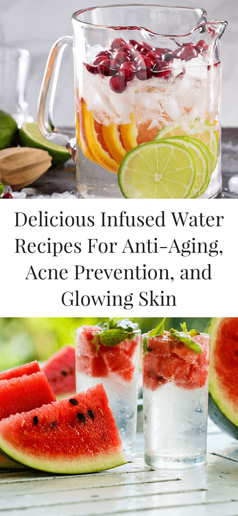 Delicious Infused Water Recipes For AntiAging, Acne