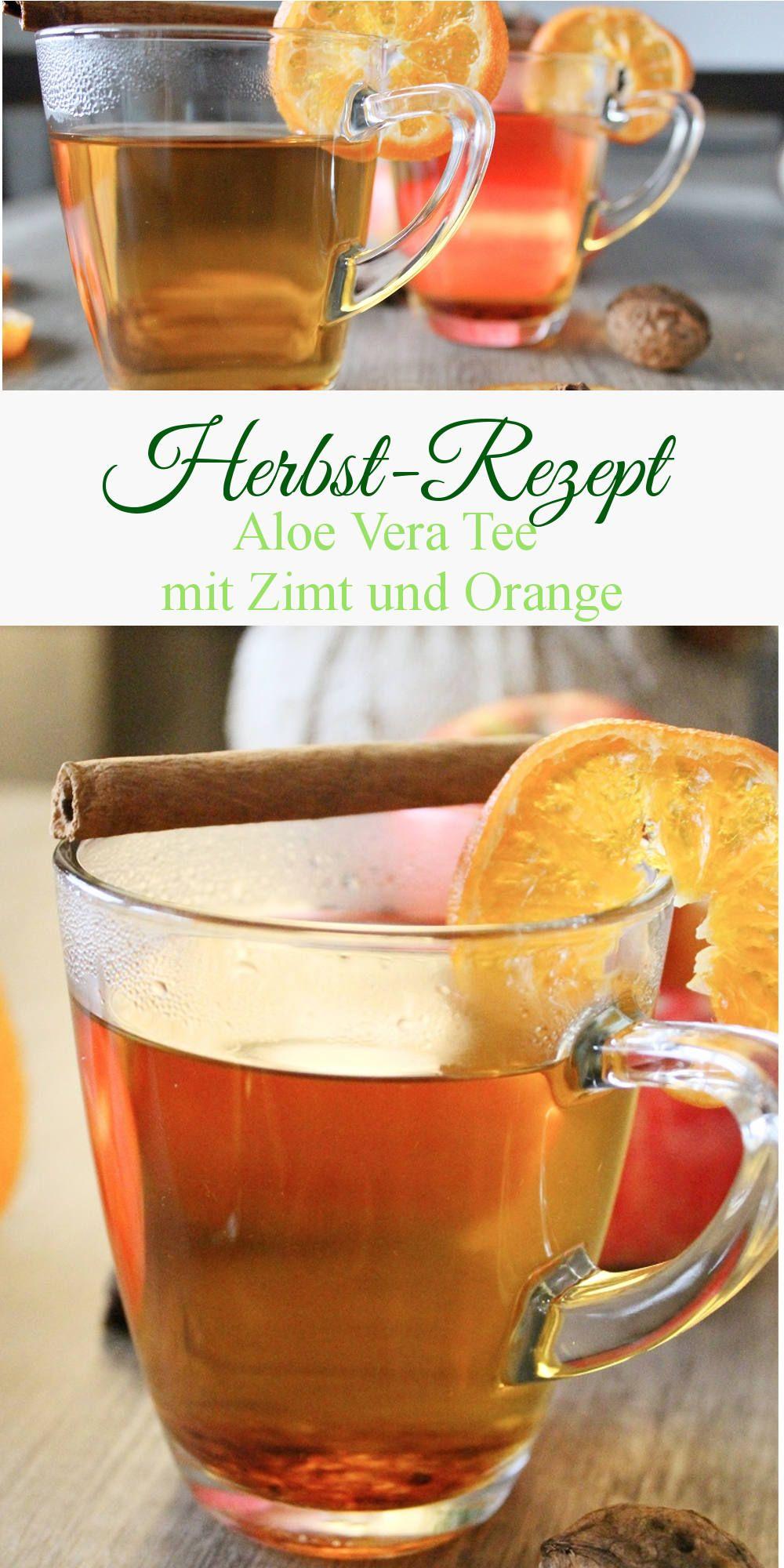 Herbstlicher Aloe Vera Tee Mit Zimt Und Orange Naturlicher Lebensstil Aloe Vera Getrank Aloe Vera Rezepte