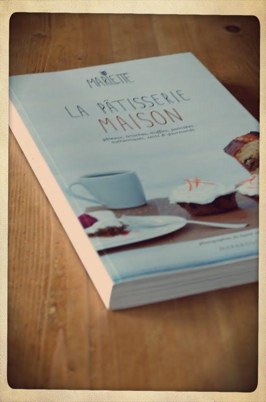 La Pâtisserie Maison, Marlette, ed. Marabout