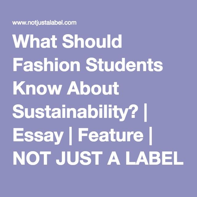 What Should Fashion Students Know About Sustainability? | Essay | Feature | NOT JUST A LABEL