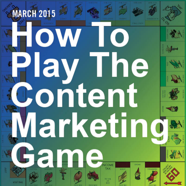 How To Play The Content Marketing Game