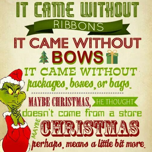 Christmas ~ It Came Without Bows , It Came Without Packages , Boxes , Or  Bags. Inspirational Christmas QuotesCute ...