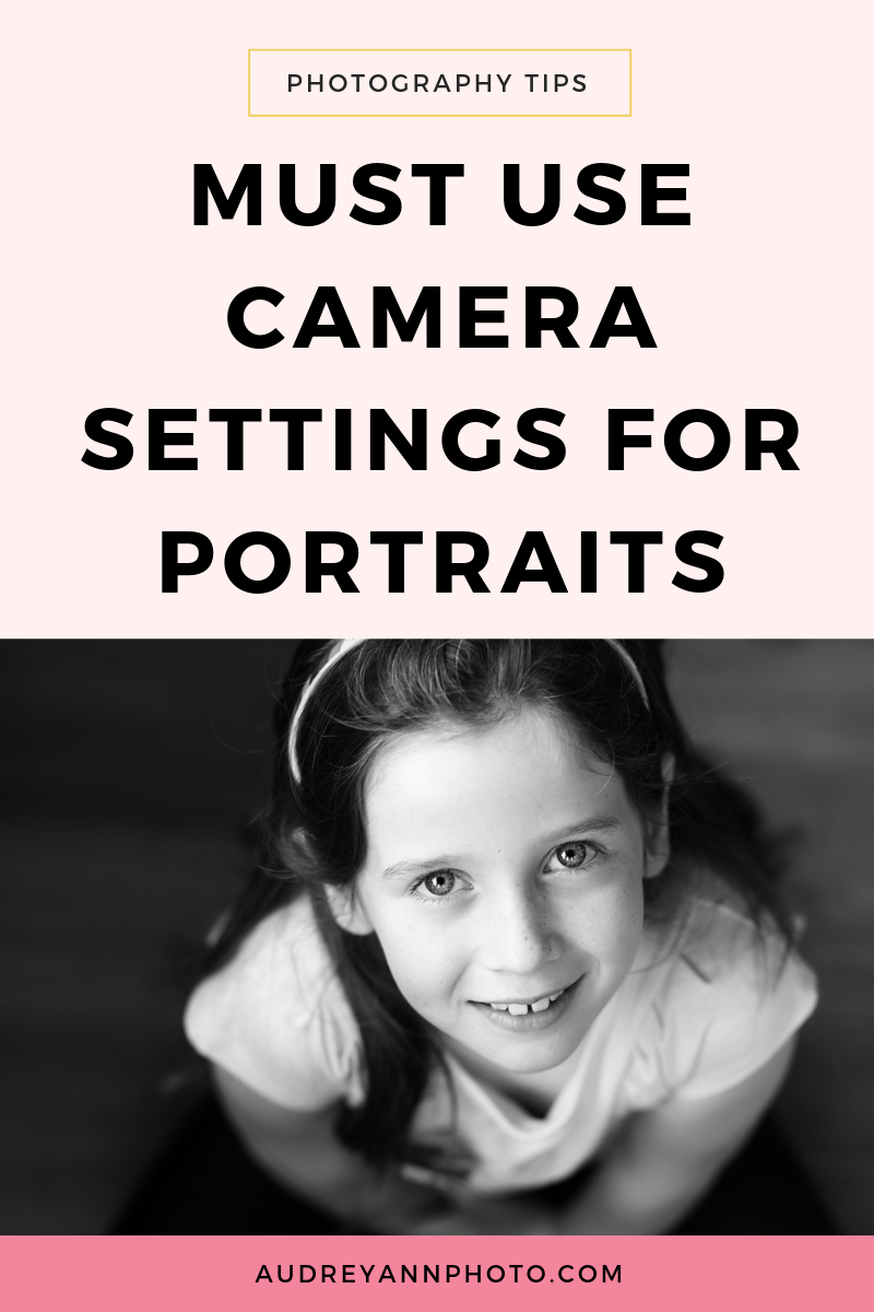 Must Use Camera Settings for Portraits   Live Snap Love