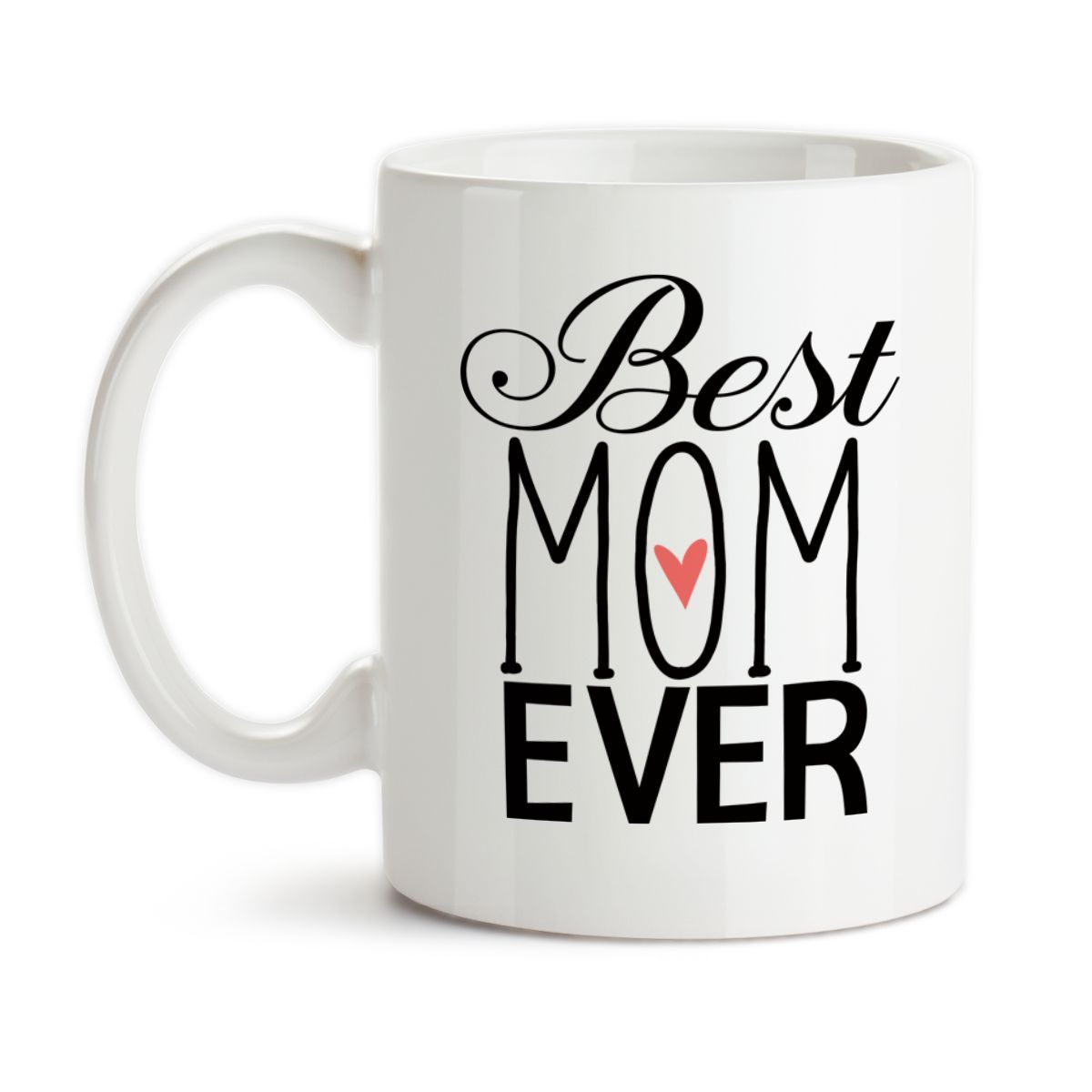 Coffee Mug Best Mom Ever 001 Family Son Daughter Mothers Day Moms