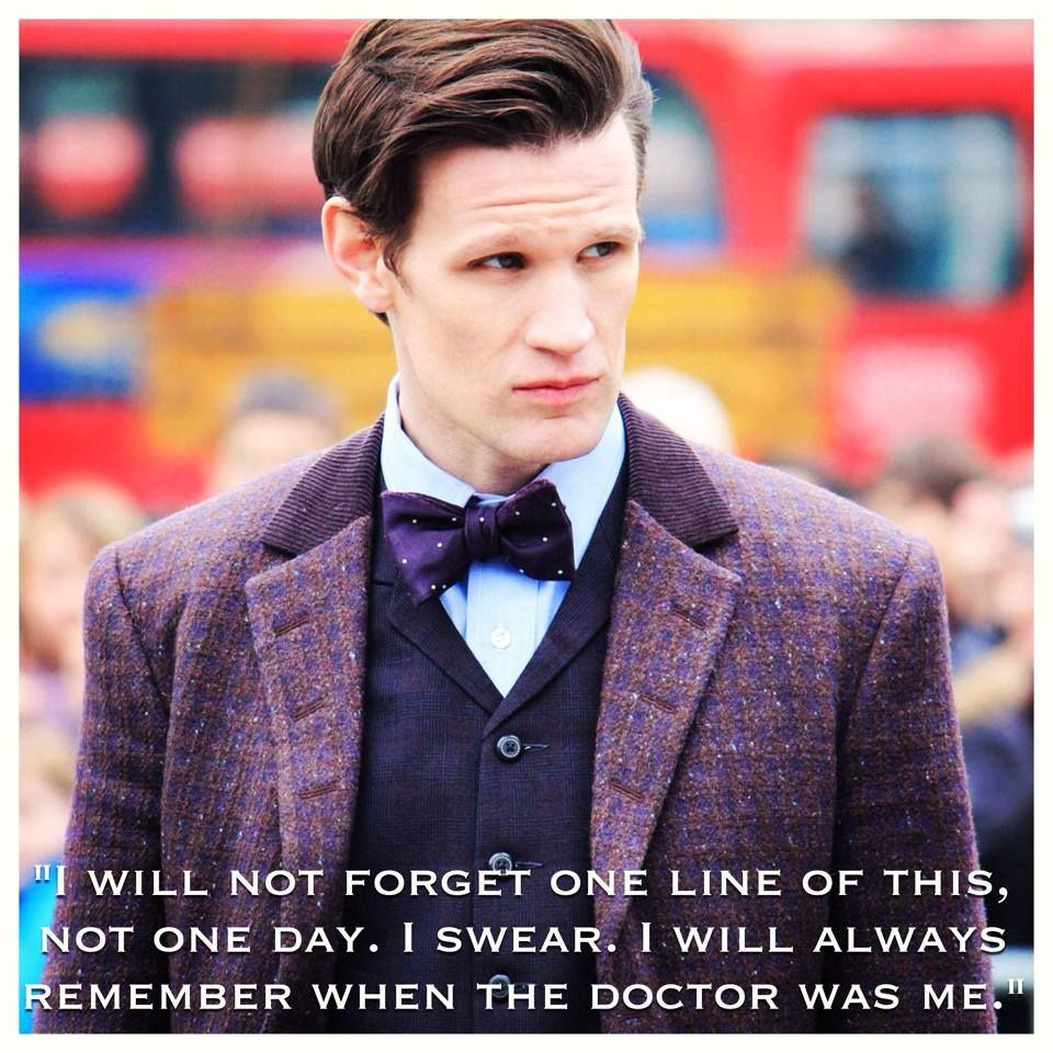 I will always remember when the Doctor was me.