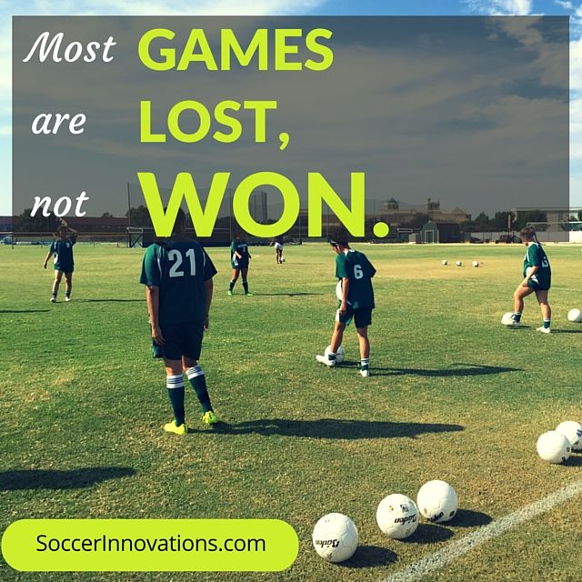 Most Games Are Lost Not Won Soccer Motivation Inspirational Soccer Quotes Portable Soccer Goals