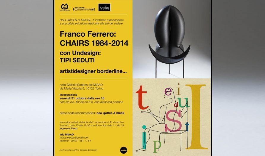 FRANCO FERRERO: CHAIRS 1984-2014 con UNDESIGN: TIPI SEDUTI   ArteSera DESIGN http://goo.gl/wSQP37