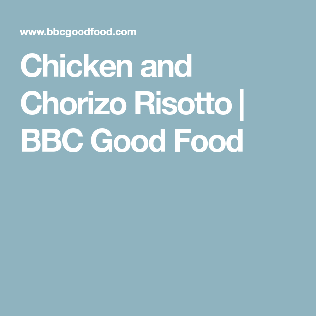 Chicken and chorizo risotto bbc good food recipes to cook recipes chicken and chorizo risotto bbc good food forumfinder Images