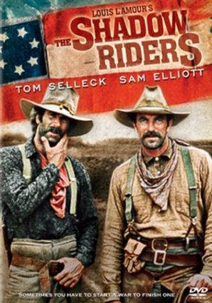 Louis L Amour s The Shadow Riders starring Tom Selleck and Sam Elliott c56f8b1e2348