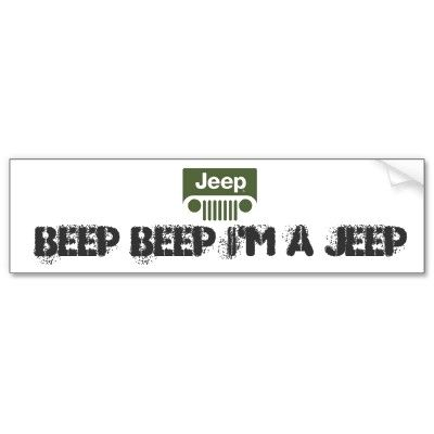 Beep Beep Im A Jeep Jeep Jeep Images Funny Bumper Stickers