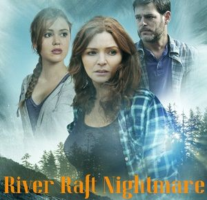 River Raft Nightmare Aka Eyewitness Lifetime Movies Network