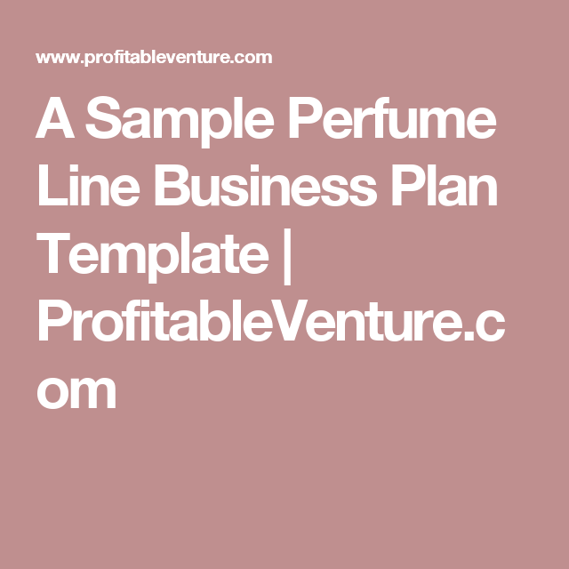 a sample perfume line business plan template profitableventure com