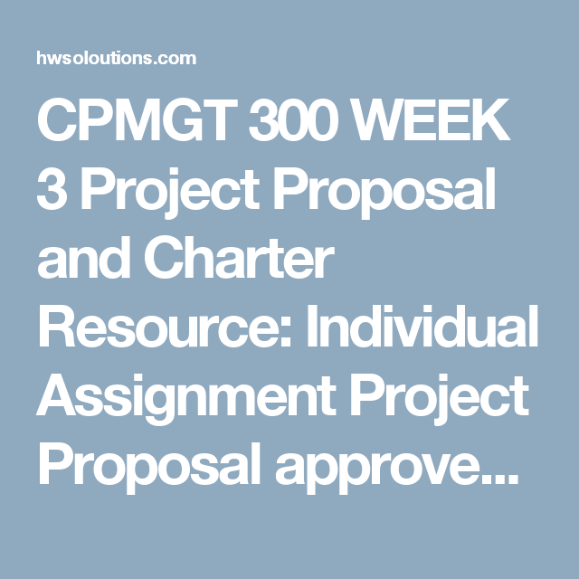 Cpmgt  Week  Project Proposal And Charter Resource Individual