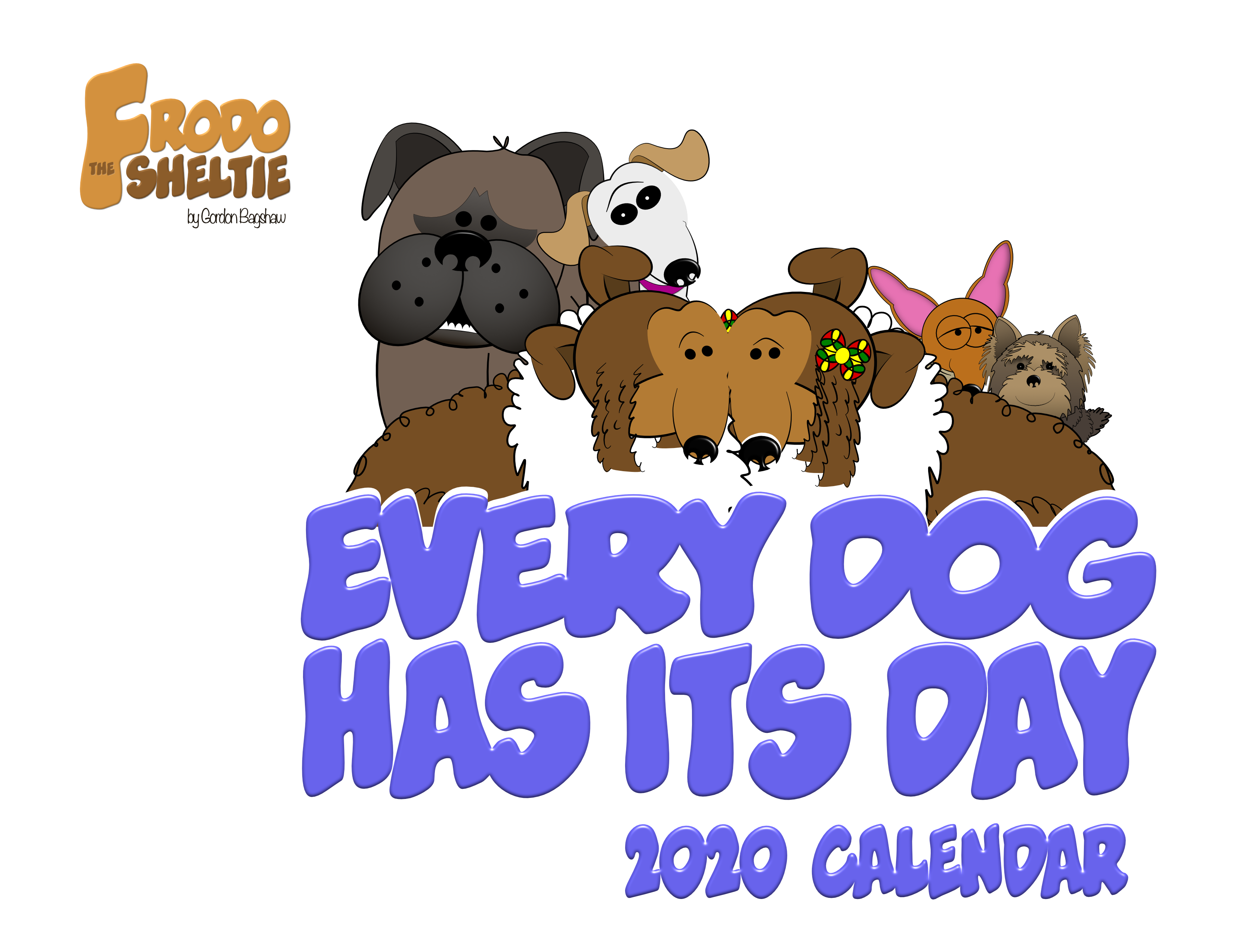 Frodo the Sheltie: Every Dog Has Its Day (2020 Calendar)