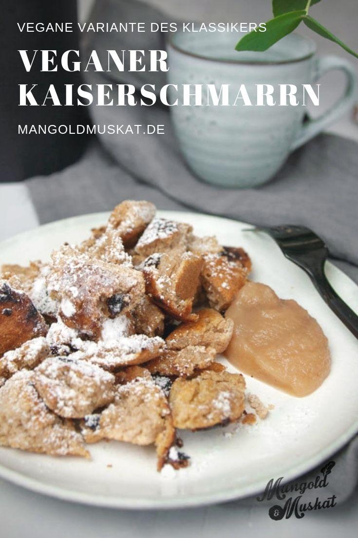 Veganer Kaiserschmarrn Rezept Ohne Ei Und Milch Mangold Muskat Rezept Veganer Kaiserschmarrn Kaiserschmarrn Rezept Kaiserschmarrn
