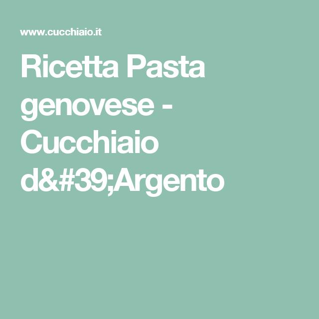 Ricetta Pasta genovese - Cucchiaio d'Argento