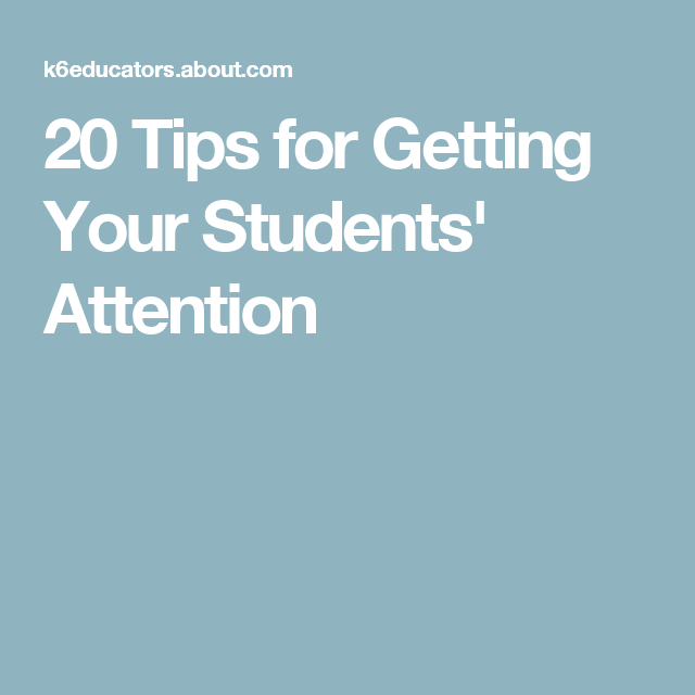 20 Tips for Getting Your Students' Attention