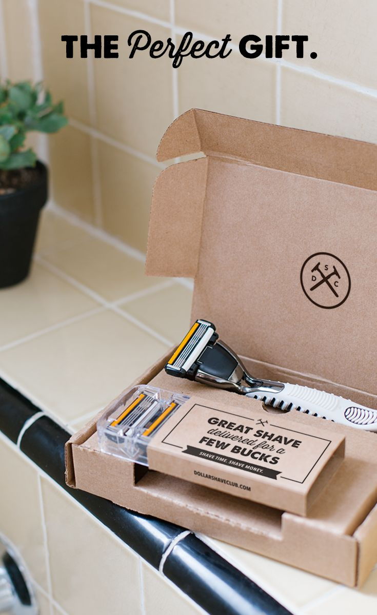 Gift Amazing Shaves From Dollar Shave Club Get Fantastic Razors Delivered Every Month So They Can Always With A Fresh Blade The