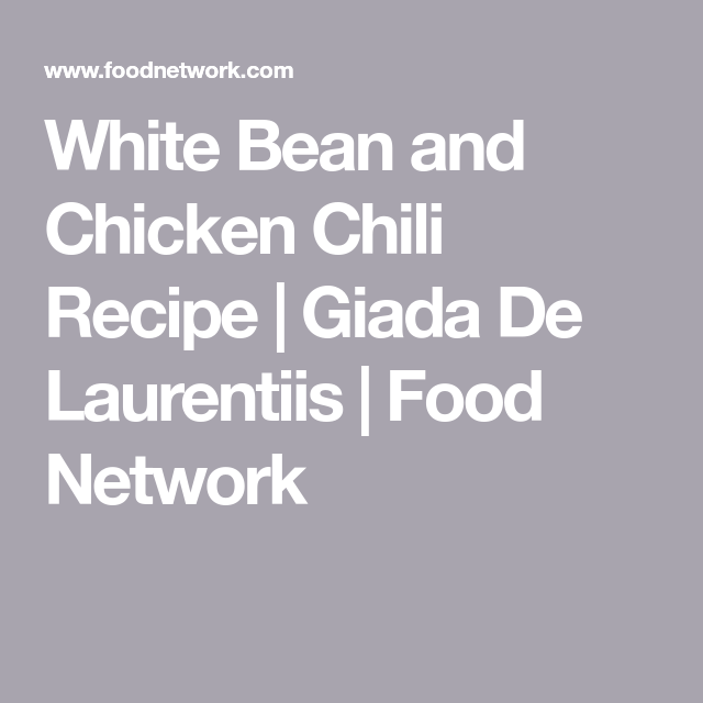 White Bean And Chicken Chili Recipe In 2018 Soup Stew And Chili