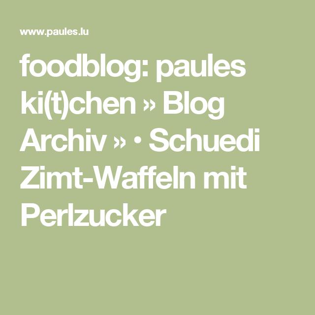 foodblog: paules ki(t)chen » Blog Archiv » • Schuedi Zimt-Waffeln mit Perlzucker