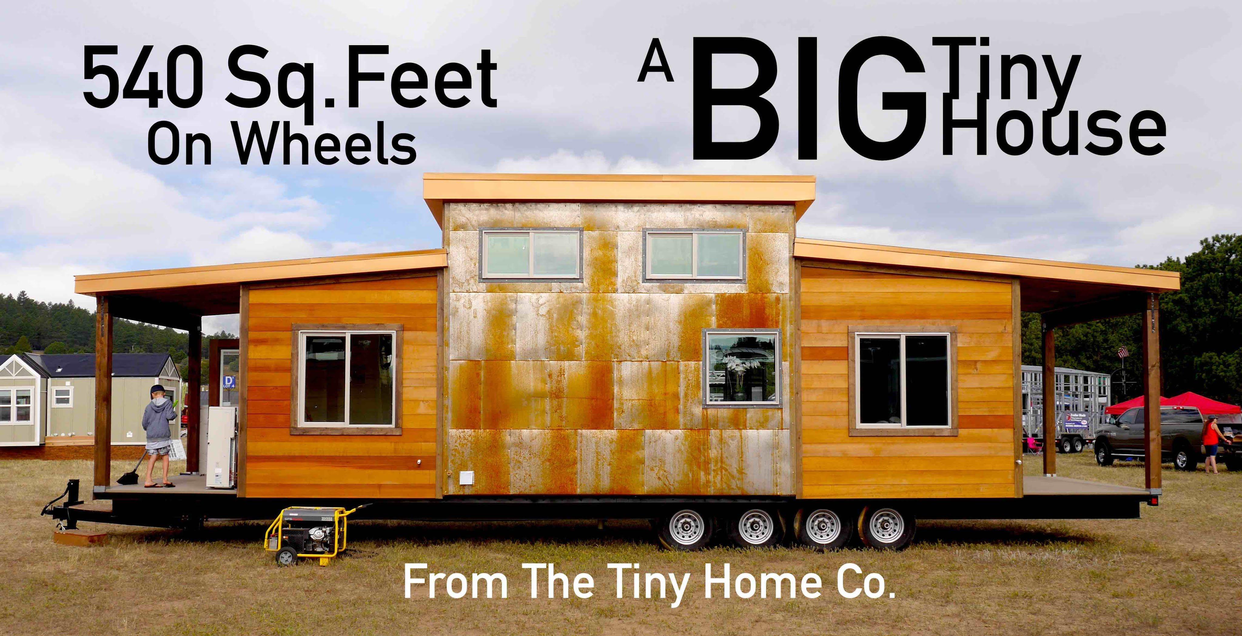 The Big Tiny House 540 Square Feet Four Axles Tiny House