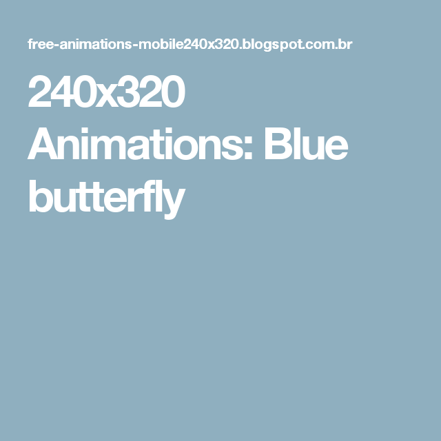 240x320 Animations: Blue butterfly