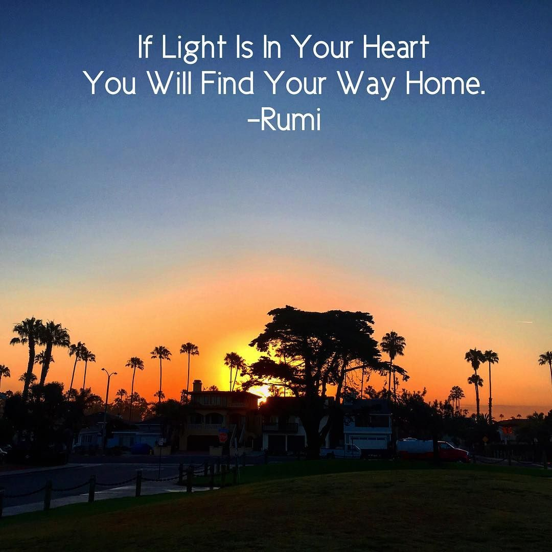 If Light Is In Your Heart You Will Find Your Way Home Rumi Yoga Quote Ventura Yoga Yoga Quotes Instagram Posts Yoga