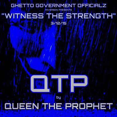 """New Single: Queen the Prophet - QTP """"QTP"""" single by Queen the Prophet (Ghetto Govt Officialz/ Street Prophet Entertainment) from """"Witness the Strength"""" produced in full by Miverson (GGO RI). Project drops in full 3/12/15.  CHECK IT OUT HERE: http://crz.bz/1AtGo9f #newmusic"""