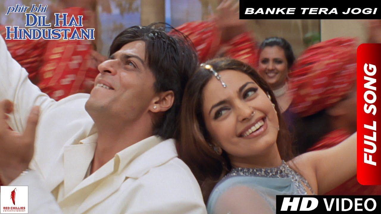 Banke Tera Jogi Full Song Phir Bhi Dil Hai Hindustani Shah Rukh Khan Juhi Chawla Youtube Bollywood Music Kishore Kumar Songs 2000s Songs