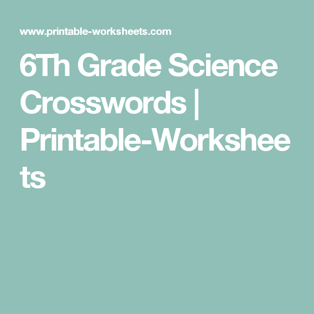 6Th Grade Science Crosswords | Printable-Worksheets | Year by Year ...