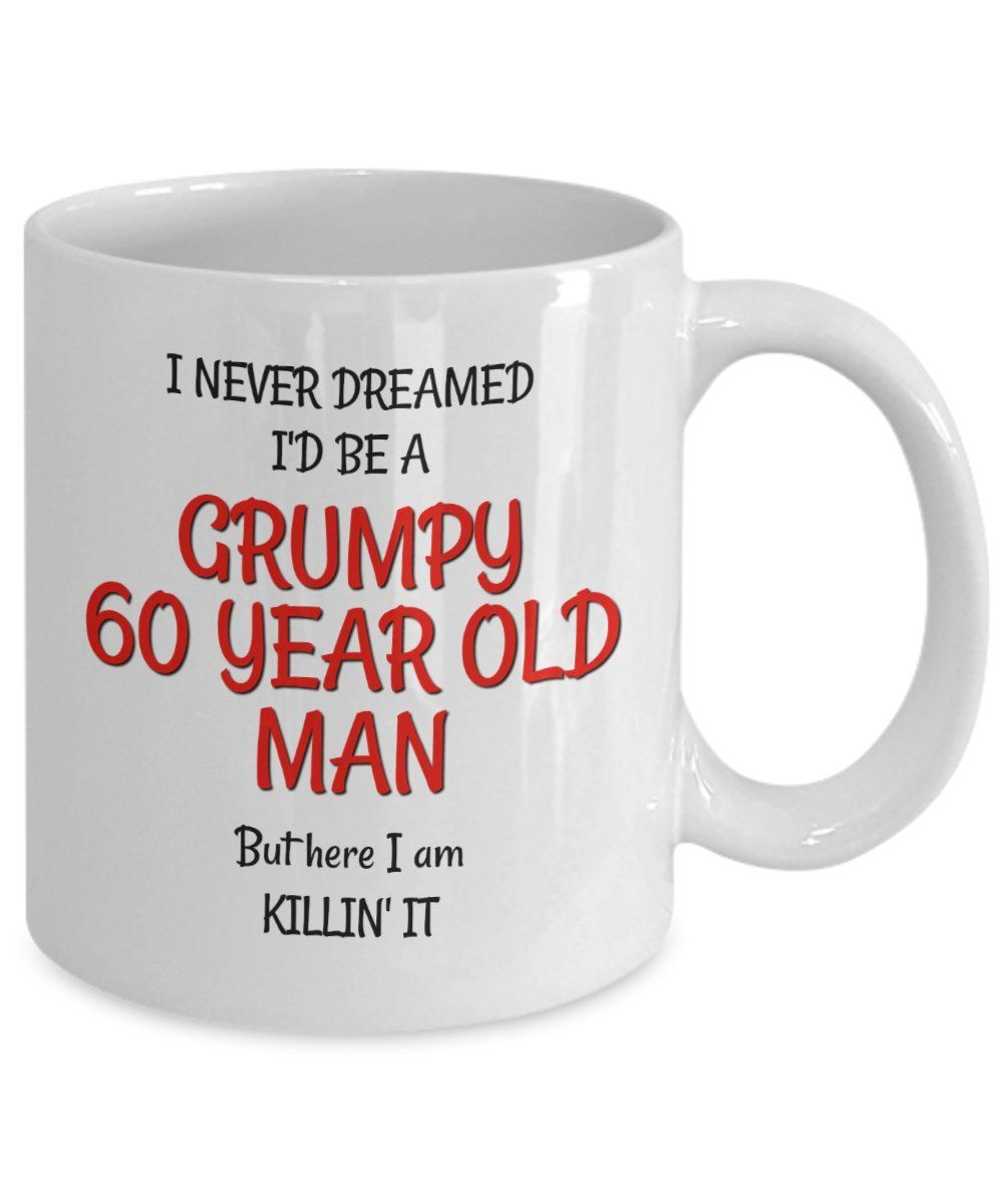 60th Birthday Mug For Men Funny Gag Gifts Him Best Grumpy Old Man Mugs 60 Year Friends Dad Husband Grandpa Coworker You Can Find More