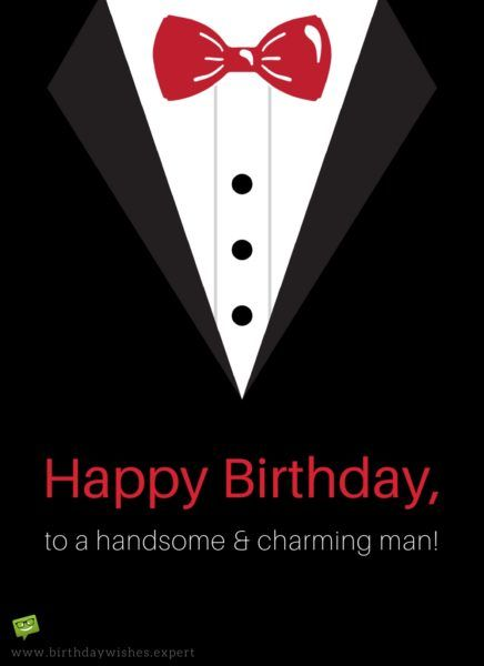 Happy Birthday To A Handsome And Charming Man