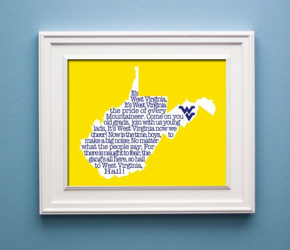 Hail West Virginia Mountaineer State Print By Kenmorehouse 12 00 Wv West Virginia West Virginia University Virginia Homes