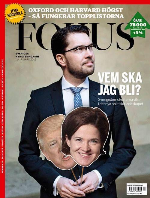 Magazine Cover: Fokus (Sweden) 11-17 March 2016 - Jimmie Åkesson, Donald Trump, Anna Kinberg Batra